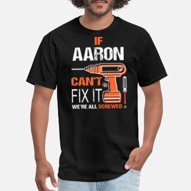 if aarcn can not fixit we are all screwed mechanic - Men's T-Shirt