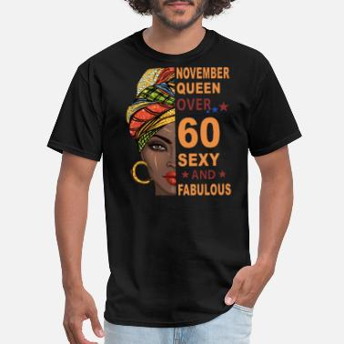 november queen over 60 sexy and fabulous power con - Men's T-Shirt