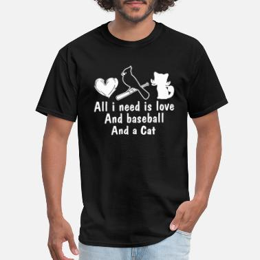 Wildcats Baseball all i need is love and baseball and a cat - Men's T-Shirt