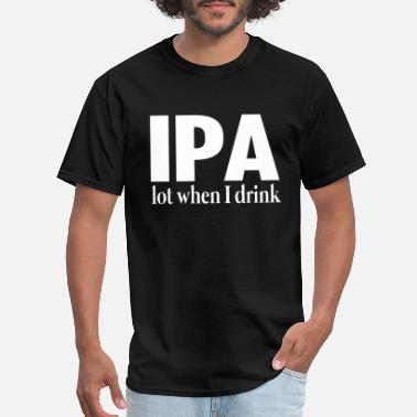Cops ipa lot when i drink black and white shirt police - Men's T-Shirt
