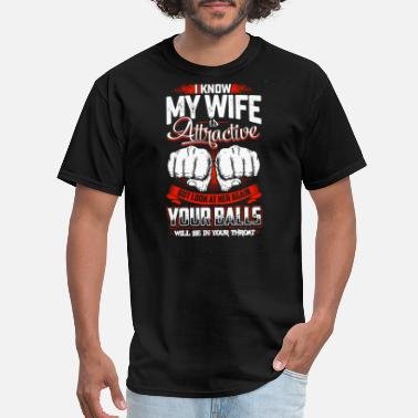 Hop i know my wife is attractive but look at her again - Men's T-Shirt
