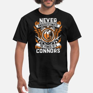 never underestimate the power of a CONNORS gun - Men's T-Shirt