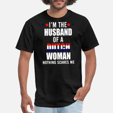 Dutch i am the husband of a dutch woman nothing scares m - Men's T-Shirt