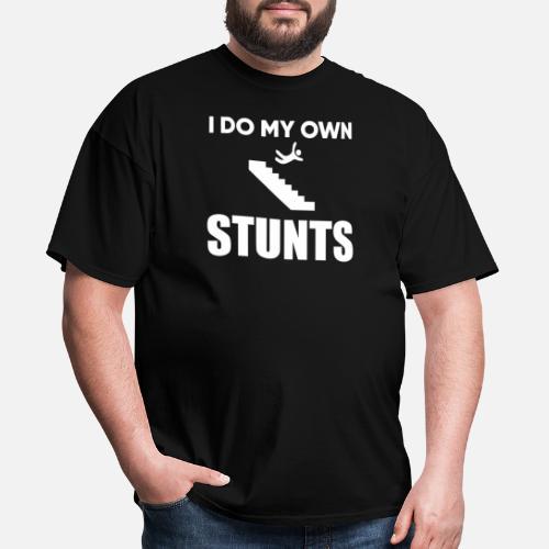 8757db6d I Do My Own Stunts - Funny Injury Tee Shirts Men's T-Shirt | Spreadshirt