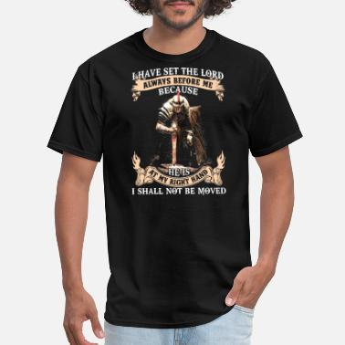Lord Of Lords Sportswear i have set the lord always before me because he is - Men's T-Shirt