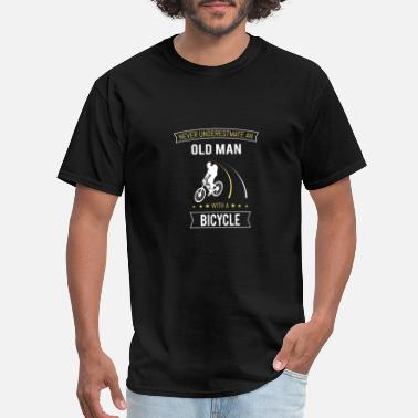 Never Underestimate An Old Man With A Bmx Bike Never underestimate a grandpa old man bicycle - Men's T-Shirt