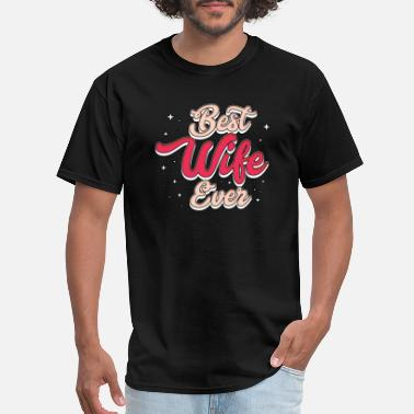 Best Gift For Wife Best Wife Ever Gift Women Wife Lover - Men's T-Shirt