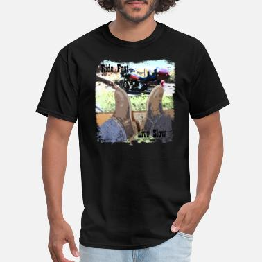 Ride Slow Ride Fast, Live Slow - Men's T-Shirt