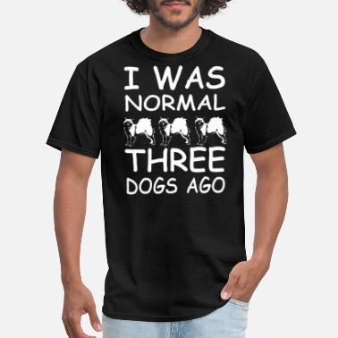 Three Dogs Ago I was normal three dogs ago - Men's T-Shirt