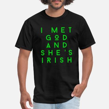 Mets I Met God and She's Irish - Men's T-Shirt