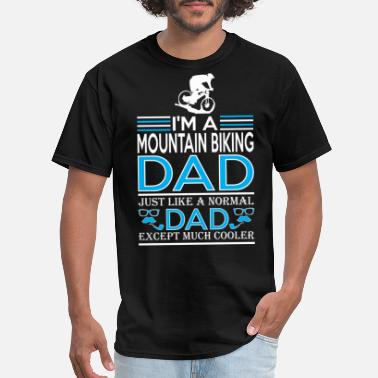 Bike Im Mountain Biking Dad Like Normal Except Cooler - Men's T-Shirt
