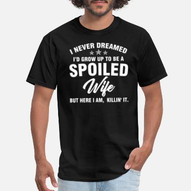 Womens Air Force Apparel i never dreamed I d grow up to be a spoiled wife b - Men's T-Shirt