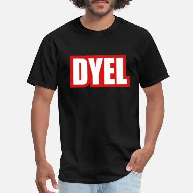 DYEL- Do You Even Lift? - Men's T-Shirt
