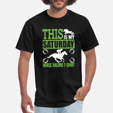 Saturday Horse Racing Shirt - Men's T-Shirt