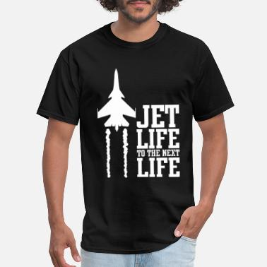 Jet jet life to the next life - Men's T-Shirt