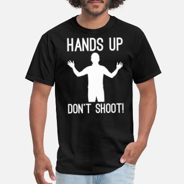 Fuck Justice Hands Up Dont Shoot Police Justice Shooting - Men's T-Shirt