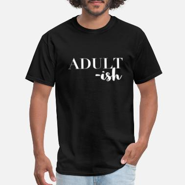 Typo Fonts Adultish Funny Word Typo Font Shirt - Men's T-Shirt