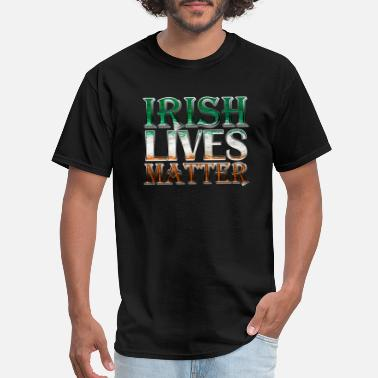 Irish Lives Matter Irish Lives Matter - Men's T-Shirt
