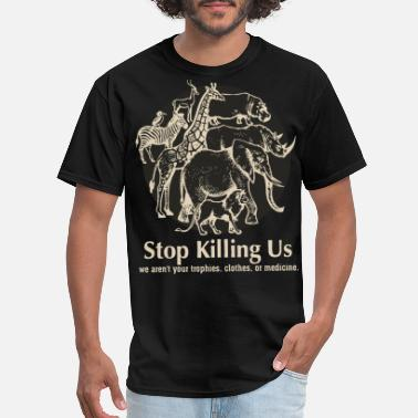 Coyote Hunting stop killing us we aren t your trophies hunt - Men's T-Shirt