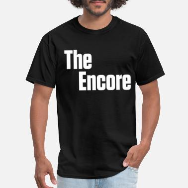 Encore THE ENCORE mother family shirt gift idea - Men's T-Shirt