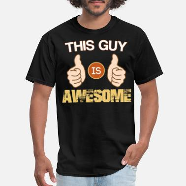 Awesome Guy Funny Saying Perfect Gift Idea For Men - Men's T-Shirt
