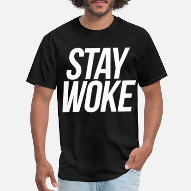 Stay Woke Stay Woke - Men's T-Shirt