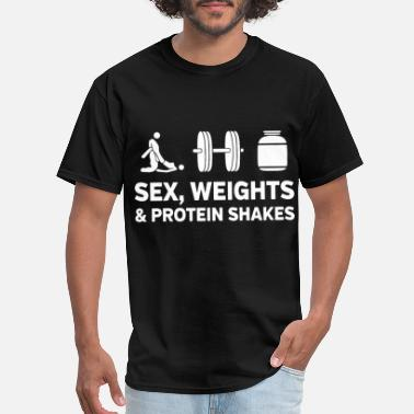 Sex Weight Lift sex weights and protein shakes lifting t shirt - Men's T-Shirt