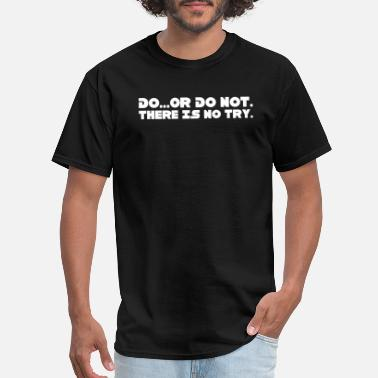 Quote Star Wars - Do Or Do Not - Men's T-Shirt