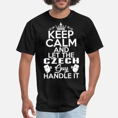 Patriot Keep Calm Czech Guy Handle It - Men's T-Shirt