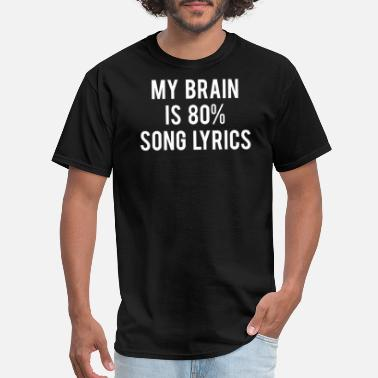 Lyrics Parody My Brain 80 Song Lyrics - Men's T-Shirt