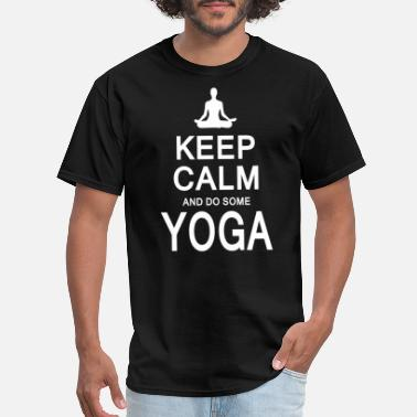 Fucking Some Kids Are Gay Keep Calm And Do Some Yoga - Men's T-Shirt