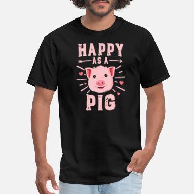 d765eabe Happy As A Pig TShirt Women Funny Farmer Farm - Men's T
