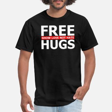 Free Logo - free hugs show love not hate motivational - Men's T-Shirt