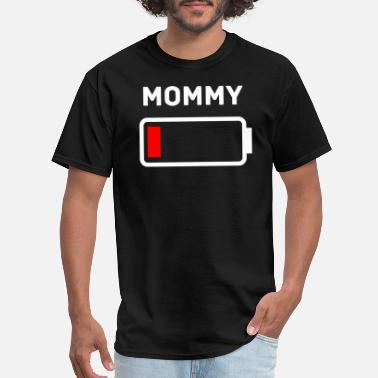 Low Battery Energy Mommy - mommy low battery energy - Men's T-Shirt