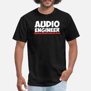 Funny Geek Audio Audio engineer - audio engineer making musicians - Men's T-Shirt