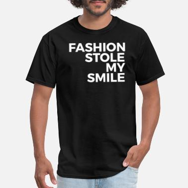 Fashion Stole My Smile Funny Gift - Fashion Stole My Smile - Men's T-Shirt