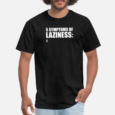 Laziness laziness lazy - Men's T-Shirt