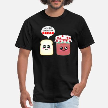 Jam Bread You're Great In Bread Funny Jam Pun - Men's T-Shirt