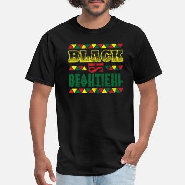 Black Is Beautiful Black Is Beautiful Black History Month - Men's T-Shirt