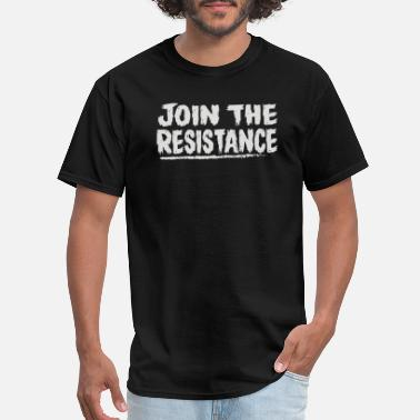Join The Resistance Join The Resistance - Men's T-Shirt