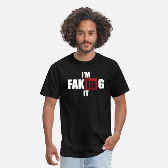Unhappy T-Shirts - In Series - I'm Faking It - Men's T-Shirt black