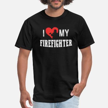 I Love My Firefighter I Love My Firefighter - Men's T-Shirt