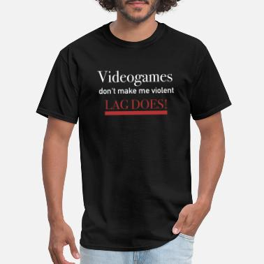 Videogames Awesome Videogames Lag Gamer Gaming videogame gift idea - Men's T-Shirt