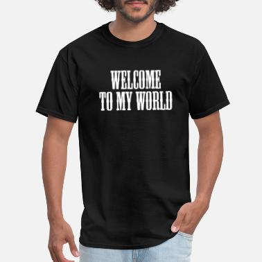 Welcome To My World Welcome To My World (White) - Men's T-Shirt