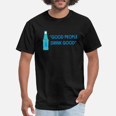 Good People good people drink good - Men's T-Shirt
