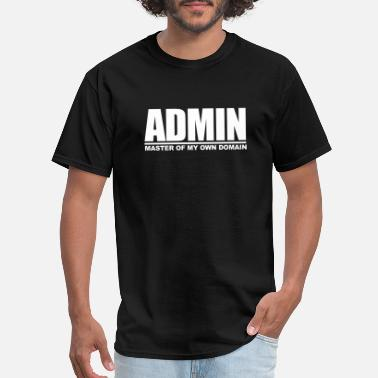 Master Of My Own Domain ADMIN - MASTER OF MY OWN DOMAIN - Men's T-Shirt