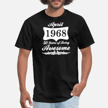 1968 50 Year APRIL 1968 50 YEARS OF BEING AWESOME - Men's T-Shirt