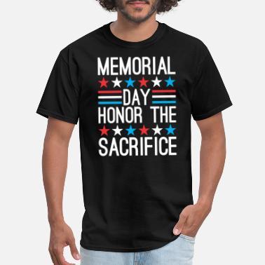 0f2feeb70 Memorial Day Memorial Day Honor The Sacrifice - Men's T-Shirt
