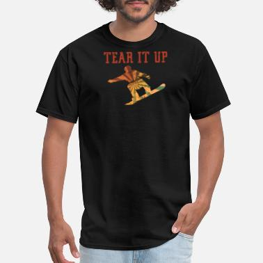 Fuck Snowboard Snowboarder Gnarly tear It Up Snowboarding Addict - Men's T-Shirt