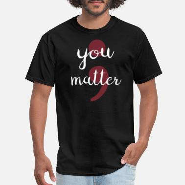 Prevention semicolon you matter mental health awareness gift - Men's T-Shirt